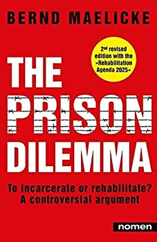 Paperback The Prison Dilemma: To incarcerate or rehabilitate? - A controversial argument Book