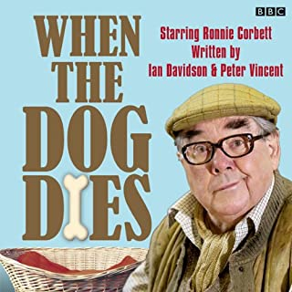 When the Dog Dies: Complete Series 1                   By:                                                                                                                                 Ian Davidson,                                                                                        Peter Vincent                               Narrated by:                                                                                                                                 Liza Tarbuck                      Length: 2 hrs and 47 mins     43 ratings     Overall 4.6