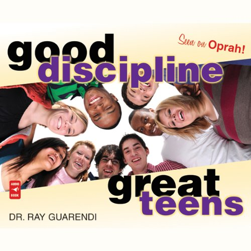Good Discipline, Great Teens audiobook cover art