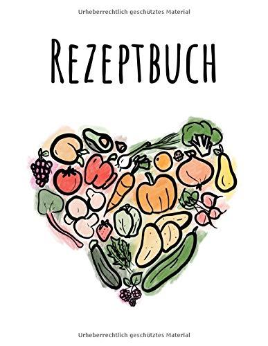Rezeptbuch: Ein Kochbuch oder Backbuch zum selbst Gestalten und Eintragen in A4 (21,59 cm x 27,94 cm) - Inklusive Messer- und Fleischguide - ... (Rezeptbücher zum selber Schreiben)