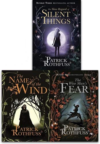 Kingkiller Chronicle Patrick Rothfuss Collection 3 Books Set (The Wise Man's Fear,The Name of the Wind, The Slow Regard of Silent Things, )
