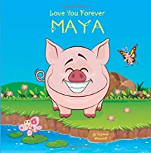 Love You Forever, Maya: Personalized Book: Love You Forever (I Love You Forever, Personalized Books, Personalized Kids Books, Gifts for Kids)