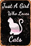 No Branded Just A Gril Who Loves Cats Tin Sign Metal Poster Warning Sign Retro Iron Sheet Plaque Vintage Poster For Bedroom Family Wall Aluminum Art Decor Garage Door
