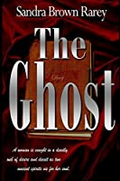 The Ghost by Sandra Brown Rarey(2013-05-09)