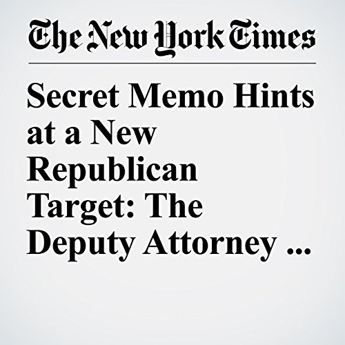 Secret Memo Hints at a New Republican Target: The Deputy Attorney General copertina