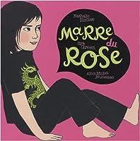 Marre Du Rose (A.M. Alb.Ill.C.)