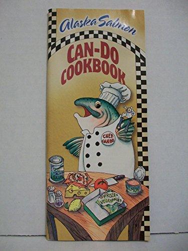 Alaska Salmon Can-Do Cookbook