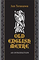 Old English Metre: An Introduction (Toronto Anglo-Saxon Series)