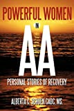 Powerful Women in AA: Personal Stories of Recovery
