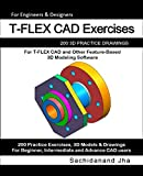 T-FLEX CAD Exercises: 200 3D Practice Drawings For T-FLEX CAD and Other Feature-Based 3D Modeling Software (English Edition)