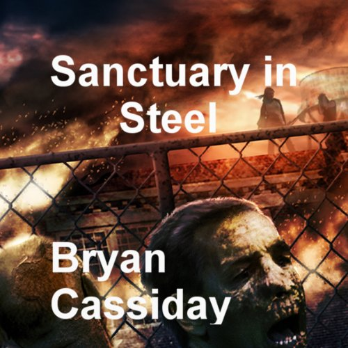 Sanctuary in Steel: Chad Halverson, Book 3 audiobook cover art