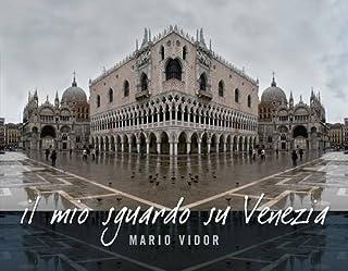 Il mio sguardo su Venezia. Ediz. italiana e inglese