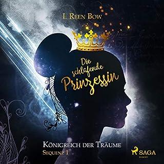 Die schlafende Prinzessin     Königreich der Träume - Sequenz 1              Autor:                                                                                                                                 I. Reen Bow                               Sprecher:                                                                                                                                 Xenia Noetzelmman                      Spieldauer: 2 Std. und 38 Min.     6 Bewertungen     Gesamt 4,7