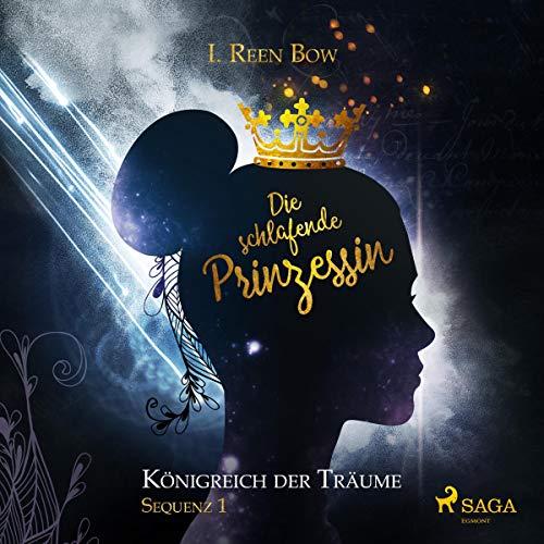 Die schlafende Prinzessin     Königreich der Träume - Sequenz 1              Autor:                                                                                                                                 I. Reen Bow                               Sprecher:                                                                                                                                 Xenia Noetzelmman                      Spieldauer: 2 Std. und 38 Min.     7 Bewertungen     Gesamt 4,7