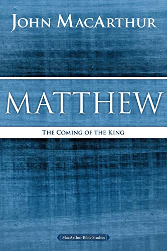 Matthew: The Coming of the King (MacArthur Bible Studies)