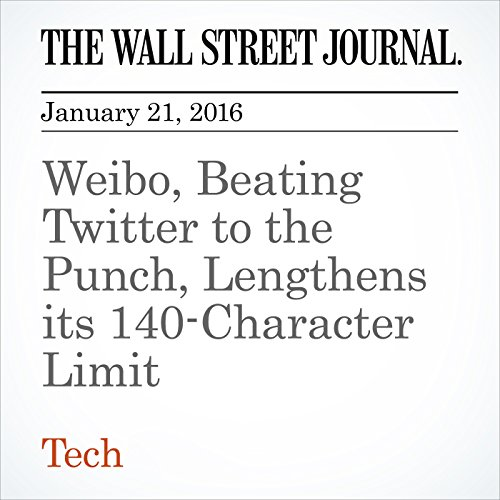 Weibo, Beating Twitter to the Punch, Lengthens its 140-Character Limit cover art