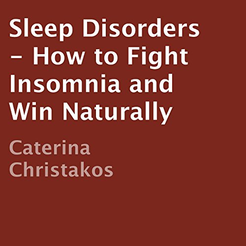 Sleep Disorders - How to Fight Insomnia and Win Naturally audiobook cover art
