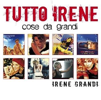 """Tutto Irene """"Cose da Grandi"""""""