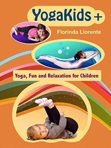 YogaKids+. Yoga, Fun and Relaxation for Children (YogaKids Collection) (English Edition)