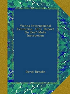 Vienna International Exhibition, 1873. Report On Deaf-Mute Instruction