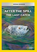 After the Spill: Last Catch [DVD] [Import]