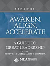Awaken, Align, Accelerate: A Guide to Great Leadership