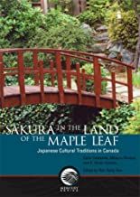 Sakura in the Land of the Maple Leaf: Japanese Cultural Traditions in Canada (Mercury Series (0316-1854))