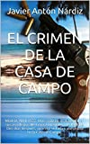 EL CRIMEN DE LA CASA DE CAMPO: Madrid, Abril 1937. Unos milicianos detienen en su casa de la calle Goya a una joven de 18 años. Dos días después, aparece ... Casa de Campo. (EL ODIO Y LA GUERRA nº 2)