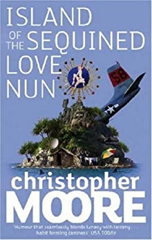 Island Of The Sequined Love Nun: A Novel by [Christopher Moore]