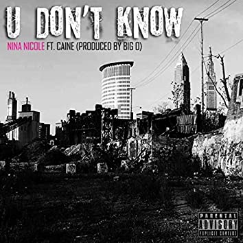 U Don't Know (feat. Caine)