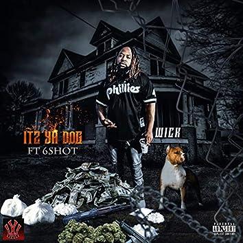 Itz Ya Dog (feat. 6Shot)