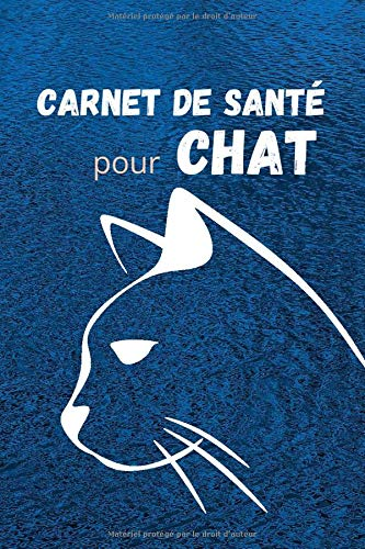 Carnet de santé pour chat: Bien s'occuper de son chat