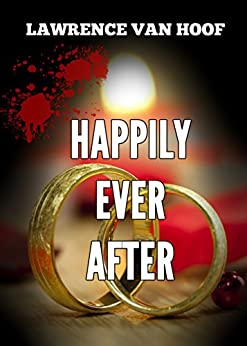 Happily Ever After by [Lawrence Van Hoof]