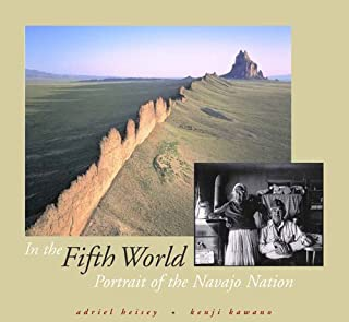 In the Fifth World: Portrait of the Navajo Nation
