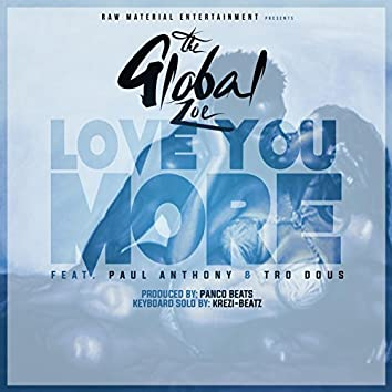 Love You More (feat. Paul Anthony & Tro Dous)