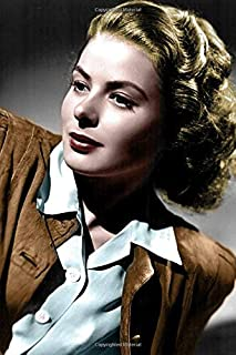 Ingrid Bergman Journal: Famous People Notebook With 120 Lined Pages, Legendary Celebrities, Actors, Actress, Singers, Writ...