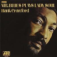 Mr.Blues Plays Lady Soul by Hank Crawford (2013-09-24)