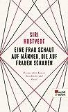 Eine Frau schaut auf Männer, die auf Frauen schauen: Essays über Kunst, Geschlecht und Geist (German Edition)