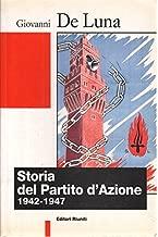 Storia del Partito d'azione, 1942-1947 (Biblioteca di storia) (Italian Edition)