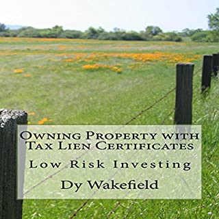 Owning Property with Tax Lien Certificates: Low Risk Investing audiobook cover art