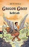 Gregor Greif hebt ab - Bruce Coville