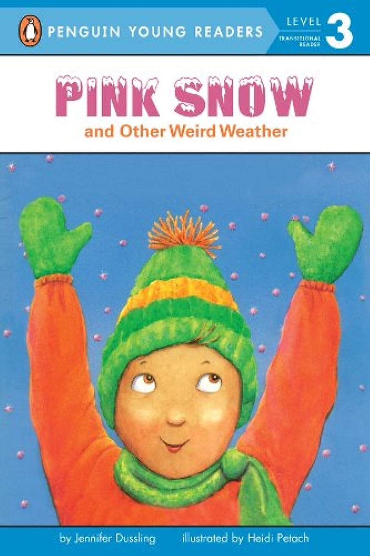 不規則性干渉するパンダPink Snow and Other Weird Weather (Penguin Young Readers, Level 3) (English Edition)
