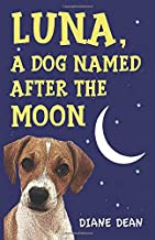 Luna - A Dog Named After The Moon