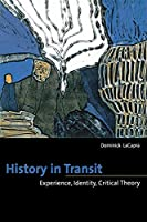 History in Transit: Experience, Psychoanalysis, Critical Theory