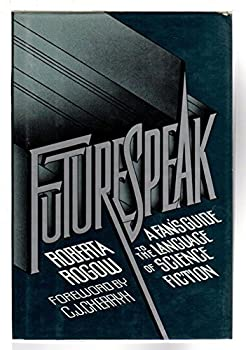 Futurespeak: A Fan's Guide to the Language of Science Fiction 1557783470 Book Cover