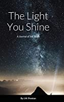 The Light You Shine- A Journal Of Self Truth