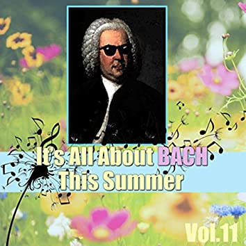 It's All About Bach This Summer, Vol.11