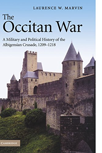 The Occitan War: A Military and Political History of the Albigensian Crusade, 1209-1218