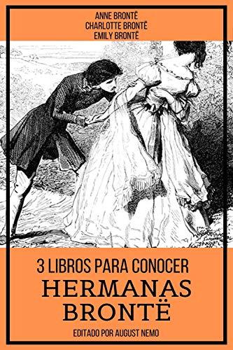 3 Libros para Conocer Hermanas Brontë (Spanish Edition)