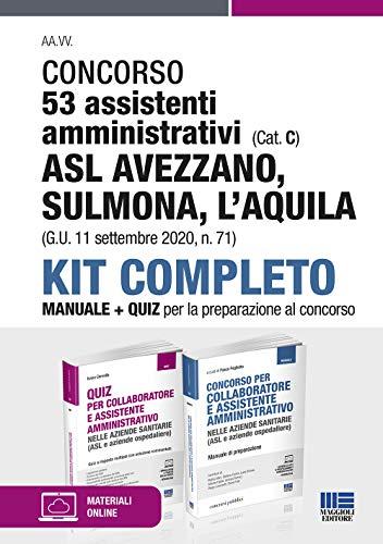 Concorso 53 assistenti amministrativi (Cat. C) ASL Avezzano Sulmona L'Aquila (G.U. 11 settembre 2020, n. 71). Kit completo Manuale + Quiz per la preparazione al concorso